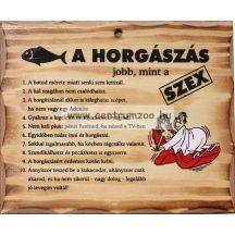 FATÁBLA A HORGÁSZÁS JOBB MINT A (TREF2-008)